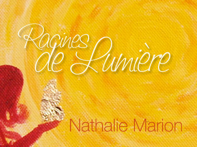 Nathalie Marion - Racines de Lumiere